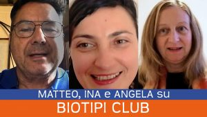 Testimonianza di Matteo, Ina e Angela su Biotipi Club